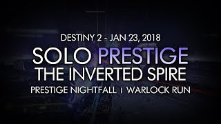 Destiny 2 - Solo Prestige Nightfall: The Inverted Spire (Warlock - Week 21)
