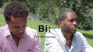 Bi: The Webseries Epi. 7 Bi-polar (Part 1)