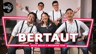 Download Bertaut - Nadin Amizah Ft. IndomusikTeam #PETIK