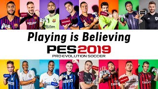 PES 2019 & PES 2019 Mobile - Playing is Believing Trailer