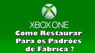 Xbox One - Como Restaurar Para os Padrões de Fabrica - Reset Xbox One