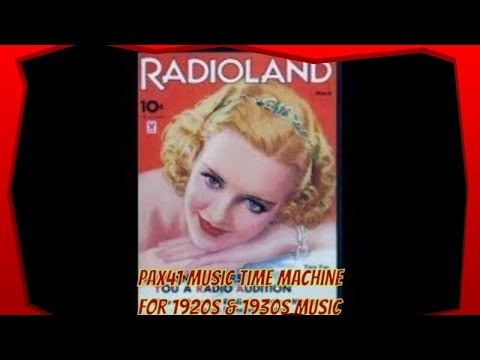 On The Air - Radio Music Of The 1930's   @Pax41