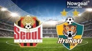 Fc Seoul Vs Ulsan Hyundai (k league)
