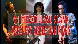 WOW!! Ini Dia Kumpulan 51 Melodi Lagu-Lagu Slank Pay Abdee Ridho Versi Musisi Amatiran