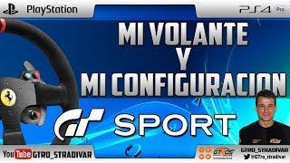 GT SPORT - MI VOLANTE Y MI CONFIGURACION FORCE FEEDBACK | GTro_stradivar Gameplay Español