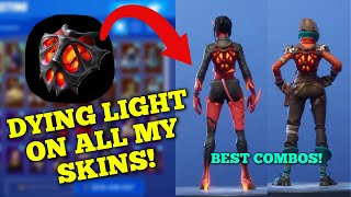 *NEW* FORTNITE DYING LIGHT BACKBLING SHOWCASED ON ALL MY SKINS! BEST COMBOS WITH DYING LIGHT!