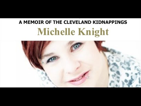 MICHELLE KNIGHT - FINDING ME, A MEMOIR OF THE CLEVELAND KIDNAPPINGS !