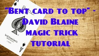"""Bent card to top"" - David Blaine magic trick tutorial"