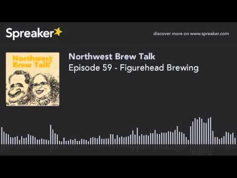 Episode 59 - Figurehead Brewing