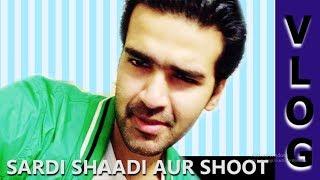 Sardi Shaadi Aur Shoot | Vlog # 2 | Vlogs By Suleman