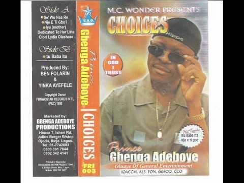 GBENGA ADEBOYE    (  CHOICES  ) 1 .