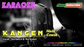 Download Kangen -Wa Kancil & Wa Koslet- KARAOKE