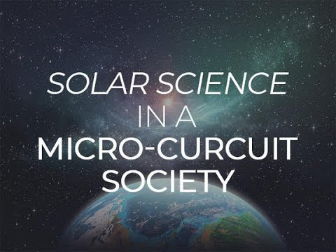 Solar science in a micro-circuit society