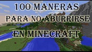 100 MANERAS PARA NO ABURRIRSE EN MINECRAFT