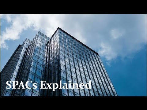 Special Purpose Acquisition Company (SPAC) Explained