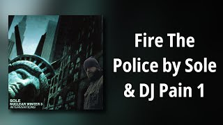 sole // Fire The Police by Sole & DJ Pain 1