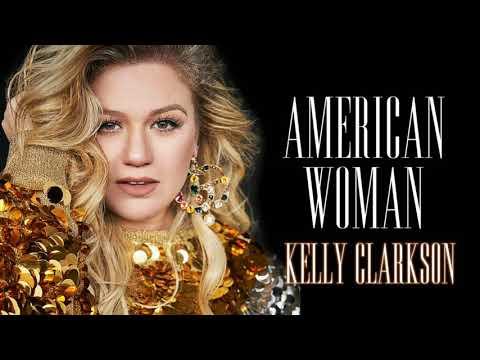 Kelly Clarkson   American Woman (Audio)