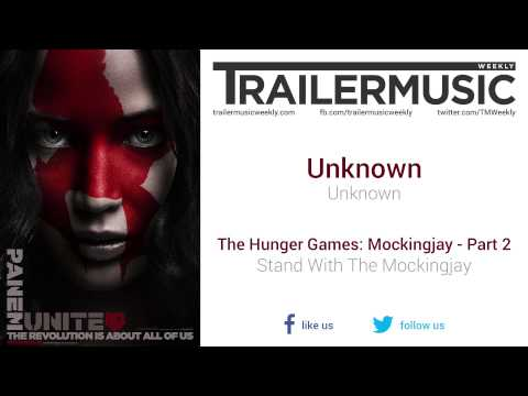 The Hunger Games: Mockingjay - Part 2 - Stand With The Mockingjay Music