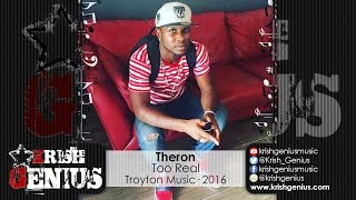 Theron - Too Real [Dancehall Bully Riddim] August 2016