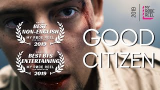 GOOD CITIZEN | My RØDE Reel 2019 FINALIST
