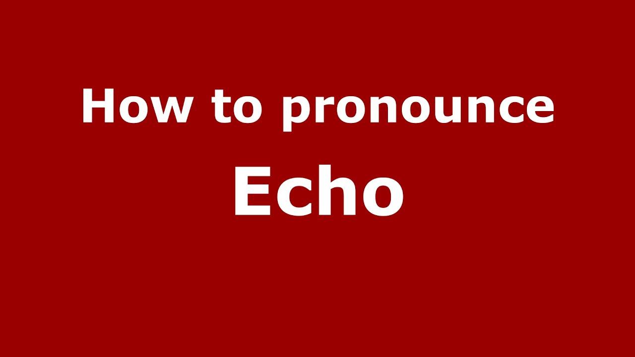 How to pronounce Echo (American English/US) - PronounceNames.com