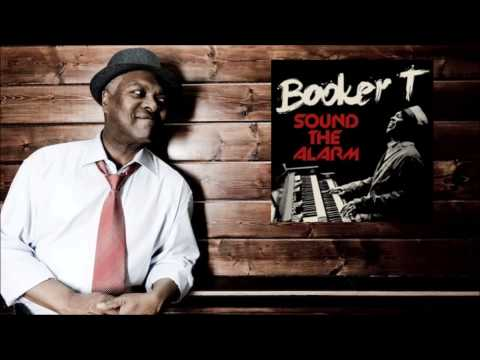 Booker T - Sound The Alarm ft Mayer Hawthorne