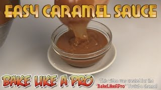 Easy Caramel Sauce Recipe - The Only Recipe You Need.