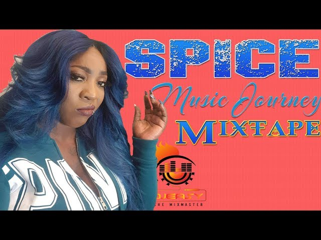 SPICE - MUSIC JOURNEY MIXTAPE (BEST OF NEW AND OLD) - 2018 - DJEASY