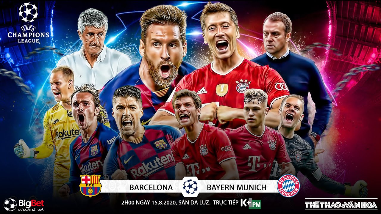[NHẬN ĐỊNH BÓNG ĐÁ] Barcelona - Bayern Munich (2h00 ngày 15/8). Vòng tứ kết Cúp C1. Trực tiếp K+PM
