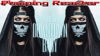 Paul Van Crazy - Downtown Baby (Original Mix)