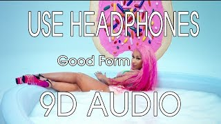 Nicki Minaj - Good Form ft  Lil Wayne (9D AUDIO)