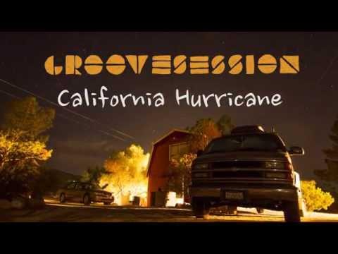 "GrooveSession, ""California Hurricane"""