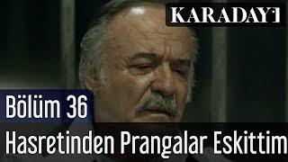 Karadayı 36.Bölüm  Çetin Tekindor - Hasretinden Prangalar Eskittim