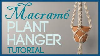 Simple Macramé Plant Hanger Tutorial