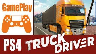 Truck Driver - LKW Fahren auf PS4! (Erstes Gameplay)