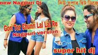 Download Nagpuri Dj 2019 Gori Tori Chunri Ba Lal Lal Re