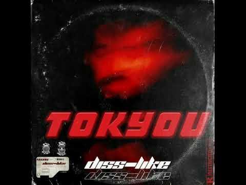 TOKYOU DISS-LIKE (PROD BY syxon beat)