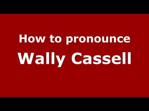 How to pronounce Wally Cassell (American English/US)  - PronounceNames.com