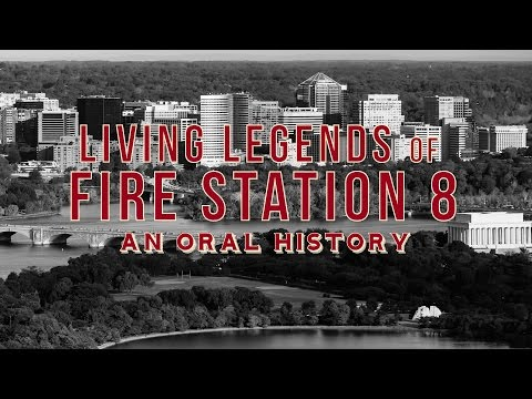Oral History | Living Legends of Fire Station 8