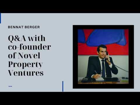 Q&A with Bennat Berger: Co Founder of Novel Property Ventures