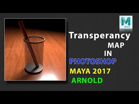 How to Create and Use Transparency Map in Photoshop and Maya 2017 Using ARNOLD