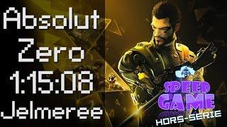 Speed Game Hors-série: Deus Ex III Absolut Zero en 1:15:08