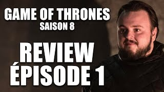 REVIEW ÉPISODE 1 - GAME OF THRONES SAISON 8
