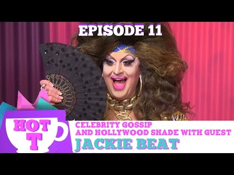 JACKIE BEAT RETURNS TO HOT T! Celebrity Gossip & Hollywood Shade Season 3 Episode 11