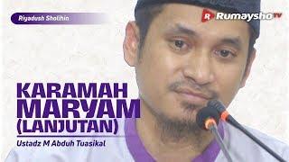 Riyadhus Shalihin : Karamah Maryam  - Ustadz M Abduh Tuasikal