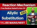 Reaction Mechanism 04 || Free Radical Substitution 03 | Allylic Substitution - NBS JEE MAINS/NEET