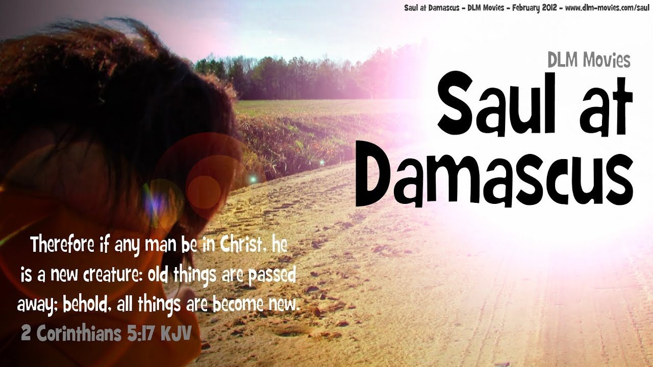 Saul At Damascus Dlm Movies Youtube