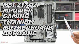 mSI Z170A MPOWER GAMING TITANIUM unboxing