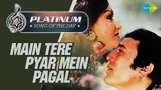 Platinum song of the day | Main Tere Pyar Mein Pagal | मैं तेरे प्यार में पागल| 20th June | RJ Ruchi