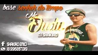 BASE DE FUNK MC DUDU - SENHOR DO TEMPO (DJ SHAKIRO) (Instrumentral)